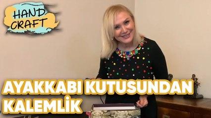 Ayakkabı Kutusundan Kalemlik | How to make Pencil Cases from Shoe Box | Handcraft TV Zeliha Sunal