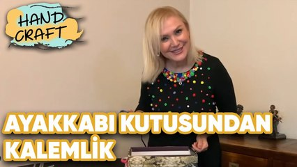 Ayakkabı Kutusundan Kalemlik   How to make Pencil Cases from Shoe Box   Handcraft TV Zeliha Sunal