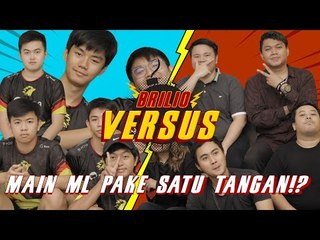 Brilio Versus - Pro Player ONIC E Sport Bantai Brilio Main Mobile Legend Pake Satu Tangan?!