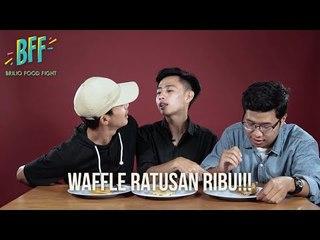 COBAIN WAFFLE HARGA RATUSAN RIBU!? - BFF S2E19