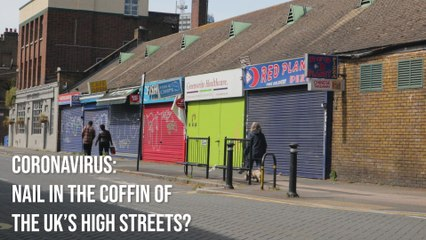 Coronavirus:  is it the nail in the coffin of the UK's high streets?