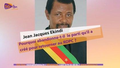 Jean Jacques Ekindi: Pourquoi abandonne-t-il le parti qu'il a créé pour retourner au RDPC?