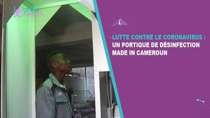 Echos Tech Episode 1: Un portique de désinfection made in Cameroun pour lutter contre le coronavirus