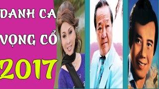 Tuyen Tap Ca Co Cai Luong Dac Sac Hay Nhat 2017 Da