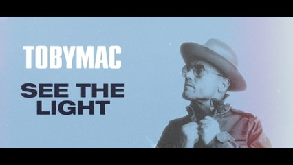 TobyMac - See The Light
