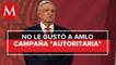 Por autoritaria, AMLO pide retirar campaña 'Quédate en casa. Quédate vivo'