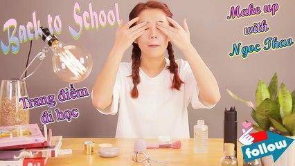 Make up A To Z #2 | Trang Điểm Khi Đi Học - Back To School | Ngọc Thảo Official | Hướng Dẫn MakeUp | Lady9