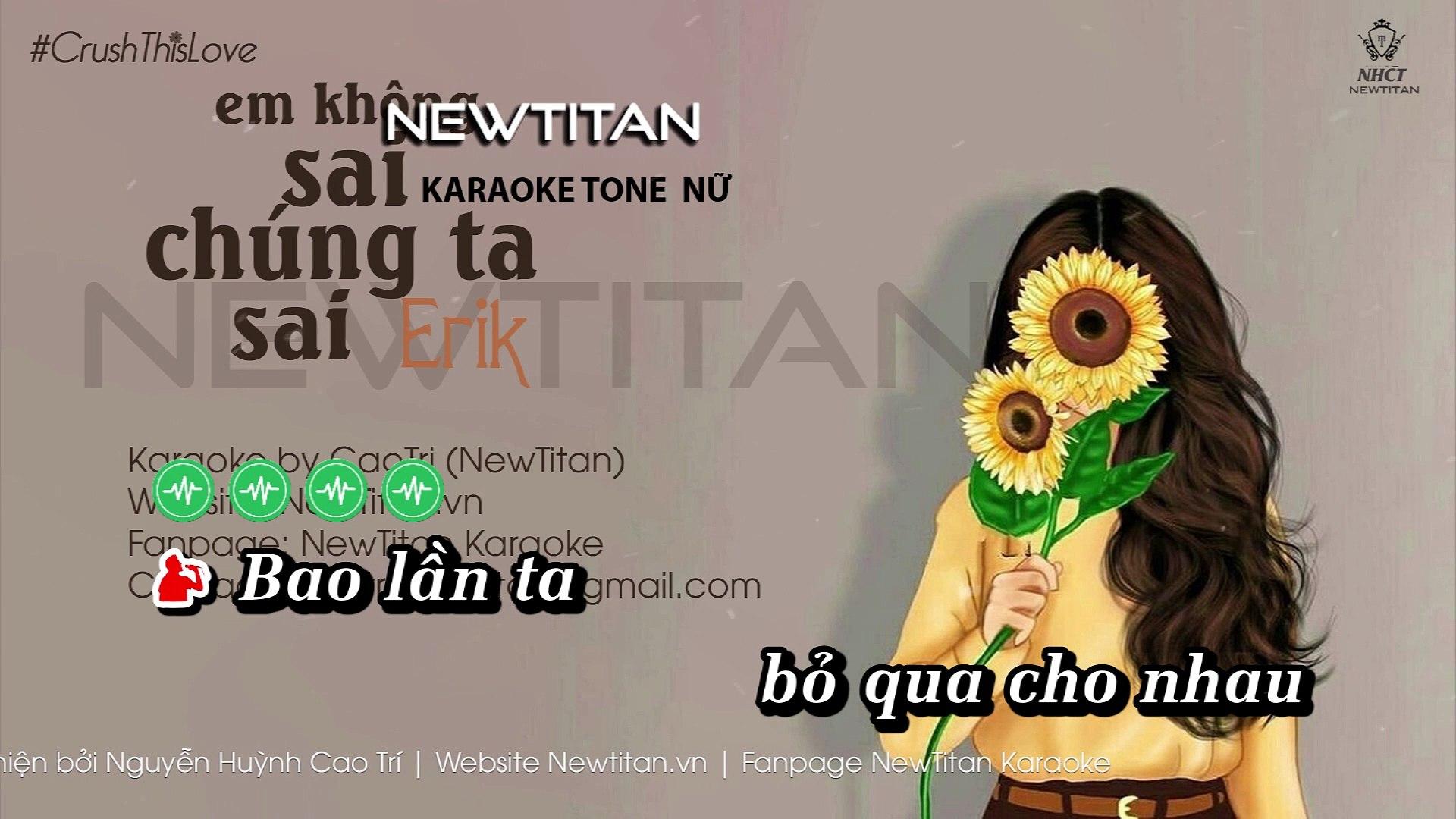 [Karaoke] Em Không Sai Chúng Ta Sai - Erik [Beat Tone Nữ]