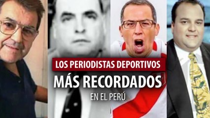 TOP PERIODISTAS DEPORTIVOS MÁS RECORDADOS EN LA HISTORIA DEL PERÚ