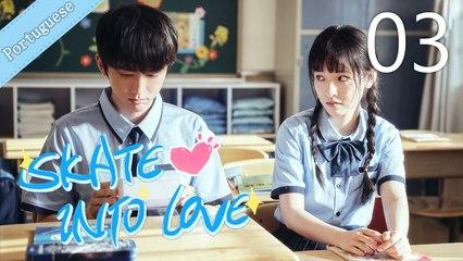 [Eng Sub] Skate Into Love 03 (Janice Wu, Steven Zhang)