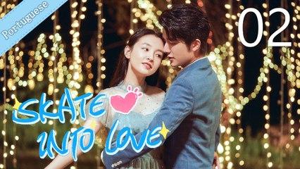 [Eng Sub] Skate Into Love 02 (Janice Wu, Steven Zhang)