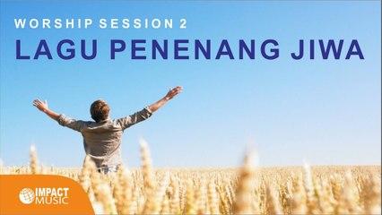 15 Menit Lagu Terbaik Penenang Jiwa - Worship Session 1