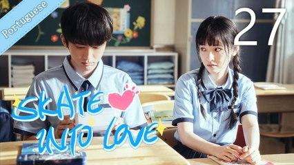 [Eng Sub] Skate Into Love 27 (Janice Wu, Steven Zhang)