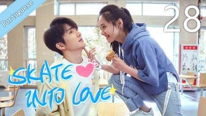 [Eng Sub] Skate Into Love 28 (Janice Wu, Steven Zhang)