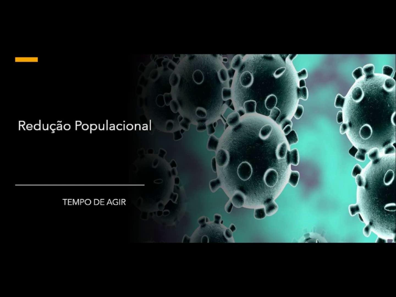 19 – Redução Populacional – H1N1 -SARS-CoV-2 COVID-19