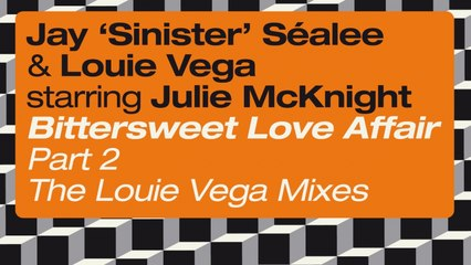 Jay 'Sinister' Sealee, Louie Vega Ft. Julie McKnight - Bittersweet Love Affair (Santos Mix)