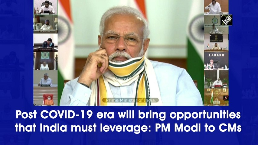 Post COVID-19 era will bring opportunities that India must leverage: PM Narendra Modi to CMs
