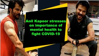 Anil Kapoor stresses on importance of mental health to fight COVID-19