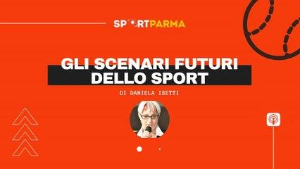 PODCAST #4 - Gli scenari futuri dello sport (di Daniela Isetti)