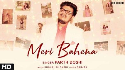 Meri Behena | Parth Doshi | Kushal Chokshi | Sarjak | New Hindi Song 2020