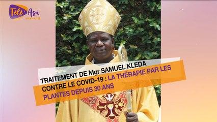 Traitement de Mgr Samuel Kleda contre la Covid19 : La thérapie par les plantes depuis 30 ans