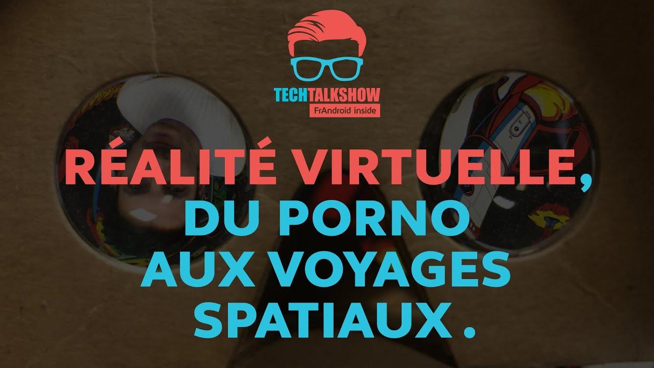Réalité virtuelle, du porno aux voyages spatiaux - TECH TALK SHOW