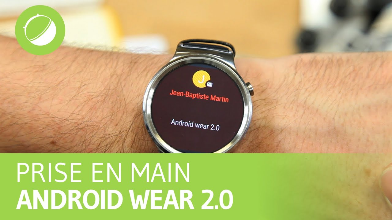 ANDROID WEAR 2.0 : Notre prise main