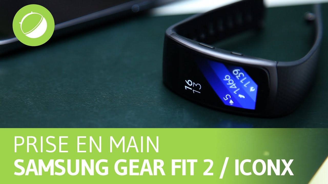 SAMSUNG GEAR FIT2 / ICONX : Prise en main
