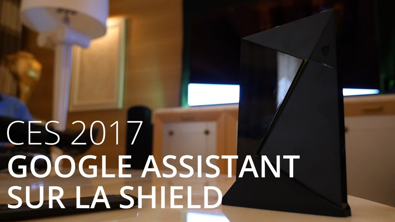 On a essayé Google Assistant sur la NVIDIA Shield TV au CES 2017