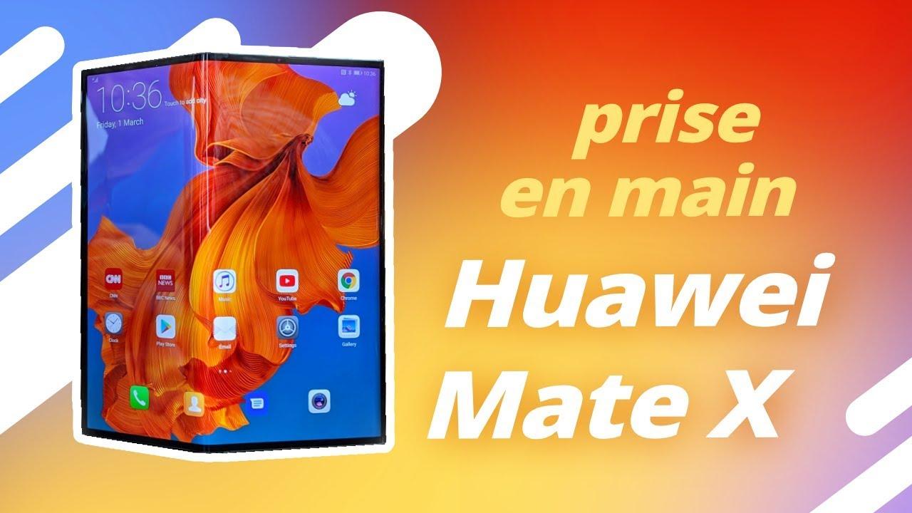 Huawei Mate X : notre PRISE EN MAIN et nos IMPRESSIONS du smartphone pliable !