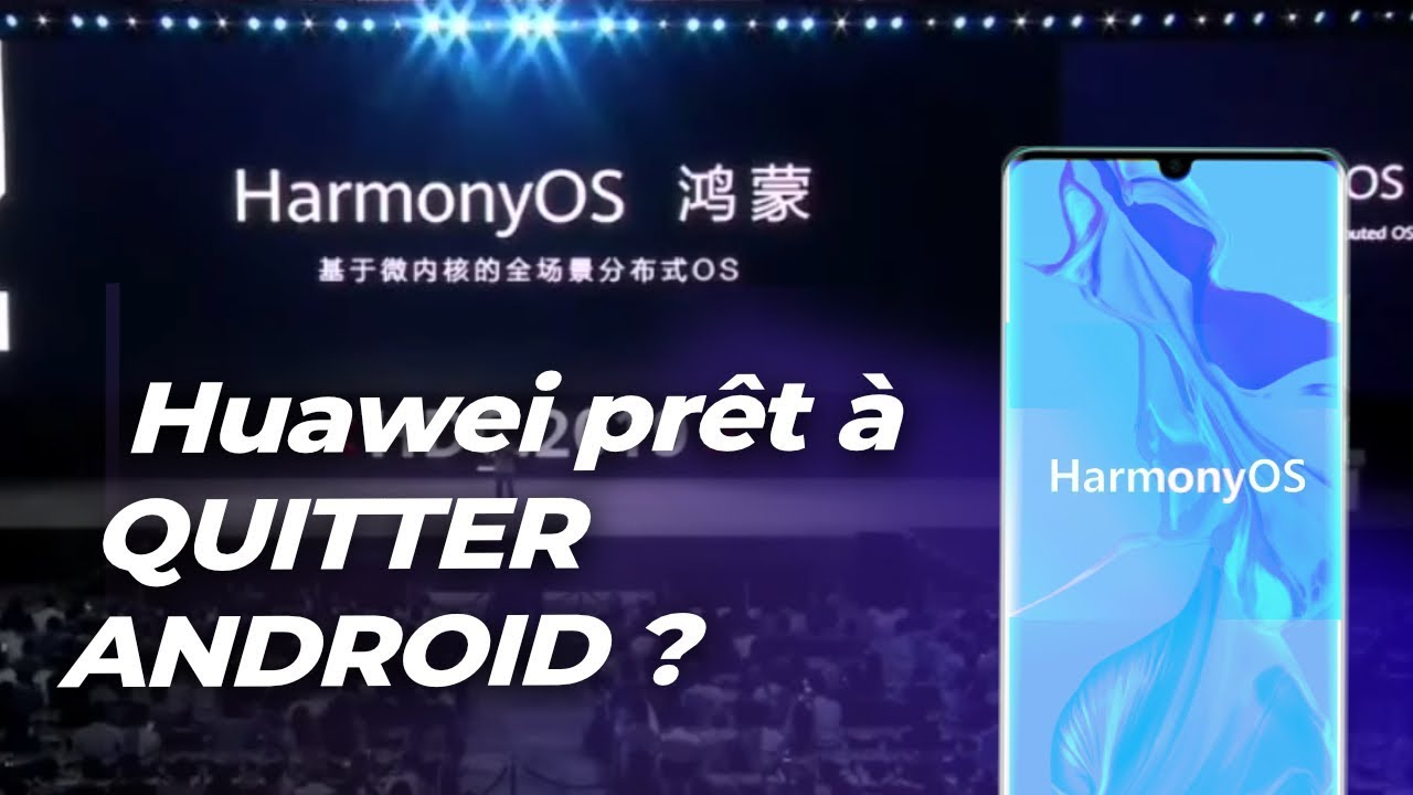 Harmony OS : Huawei prêt à QUITTER ANDROID ?