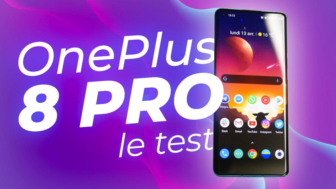 Test OnePlus 8 Pro : notre avis !