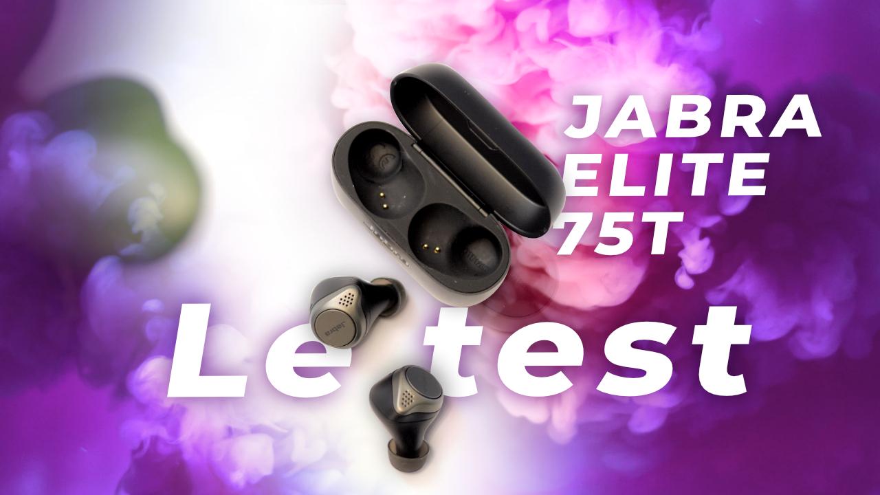 Test Jabra Elite 75T : que valent-ils contre les AirPods Pro et les Sony WF-1000xm3 ?