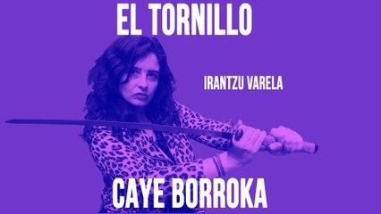 Irantzu Varela, El Tornillo y 'la Caye Borroka' - En la Frontera, 14 de mayo de 2020