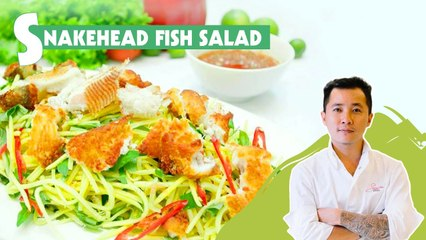SNAKEHEAD FISH SALAD- THE BEST CHOICE TO REFRESH YOUR TASTE