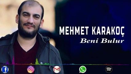 Mehmet Karakoç - Beni Bulur