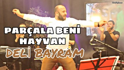 Armağan Arslan - Parçala Beni Hayvan - 2020 Yeni (Deli Bayram Şarkısı)