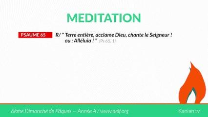 """MÉDITATION Psaume 65: """"Terre entière, acclame Dieu, chante le Seigneur !"""""""