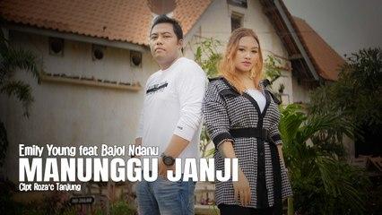 Bajol Ndanu Ft. Emily Young - Manunggu Janji ( Official Music Video )