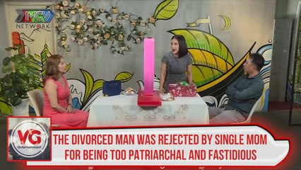 THE DIVORCED MAN WAS REJECTED BY SINGLE MOM FOR BEING TOO PATRIARCHAL AND FASTIDIOUS