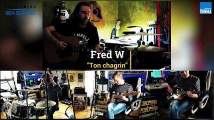 """Fred W """"Ton chagrin"""""""