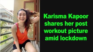 Karisma Kapoor shares her post her workout picture amid lockdown