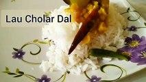 Cholar Dal ,  Lau Cholar Dal,  Niramish Chana Dal Recipe