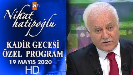 Prof. Dr. Nihat Hatipoğlu İle Kadir Gecesi Özel - 19 Mayıs 2020