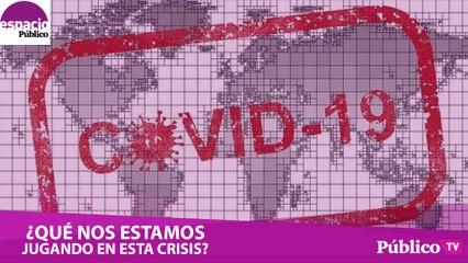 ¿Qué nos estamos jugando en esta crisis? Debate sobre la emergencia del coronavirus con Virginia Pérez Alonso, Mª Eugenia Rodríguez Palop, Orencio Osuna y José Vicente Barcia