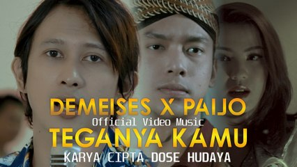 DEMEISES feat PAIJO - TEGANYA KAMU (Official Video Music)