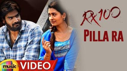 Pillaa Raa Full Video Song 4K | RX100 Songs | Karthikeya | Payal Rajput | Chaitan Bharadwaj | Ajay Bhupath | Ashok Reddy Gummakonda | Latest Telugu Songs 2019