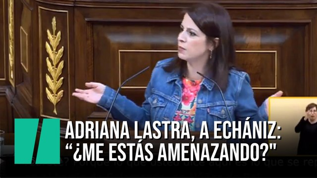 "Lastra, a  Echániz: ""¿Me estás amenazando?"""