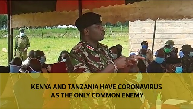 Kenya and Tanzania have Coronavirus as the only common enemy