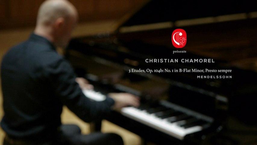 Christian Chamorel - Mendelssohn: 3 Etudes, Op. 104b: N°1 in B-Flat Minor, Presto sempre